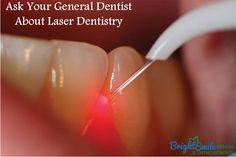 Ask Your General Dentist About Laser Dentistry  #BestDentalClinicinSanAntonio, #dentalimplants, #brightsmile, #dentalClinic, #CosmeticDentalCare, #Gumdiseasecare, #Gumdisease