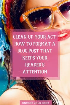 Blog posts should not only be beautifully written, but in order to be READ, they have to be beautiful formatting and organized. Click for tips and an awesome download to help you with your formatting, punctuation and smiley faces! (You read that right.)