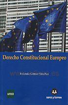 DERECHO CONSTITUCIONAL EUROPEO. Yolanda Gómez Sánchez. Localización: 351/GOM/der