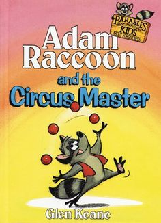 Adam Raccoon and the Circus Master by Glen Keane. $9.78. Publisher: Chariot Victor Publishing (February 1, 1999). Author: Glen Keane. Publication: February 1, 1999. Series - Adam Raccoon