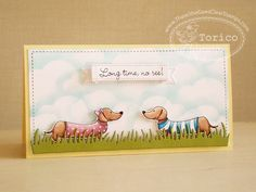Long time, no see! by Torico - Cards and Paper Crafts at Splitcoaststampers