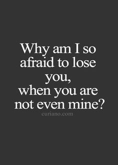 Relationship Quotes And Sayings You Need To Know; Relationship Sayings; Relationship Quotes And Sayings; Quotes And Sayings; Citations Tumblr, Afraid To Lose You, Dont Want To Lose You, I Do Love You, Do You Miss Me, You Hurt Me, I Miss Her, I'm Afraid, Life Quotes Love