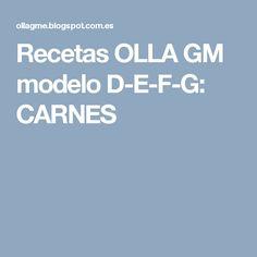 Recetas OLLA GM modelo D-E-F-G: CARNES