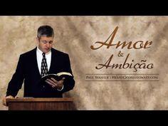 Amor e ambição - Paul Washer