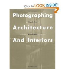Photographing Architecture and Interior Julius Shulman (Author), Richard Neutra (Introduction)