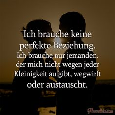 I don& need a perfect relationship-Ich brauche keine perfekte Beziehung I don& need a perfect relationship - Hobbies To Take Up, Hobbies For Couples, New Hobbies, Perfect Relationship, Relationship Goals, German Quotes, What Is Love, True Words, Better Life