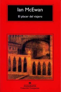 bestofepub (books collections): [Dowwnload] El placer del viajero By - Ian McEwan Ian Mcewan Books, Texts, This Book, Reading, Movie Posters, Hunters, Mac, Collections, Glamour