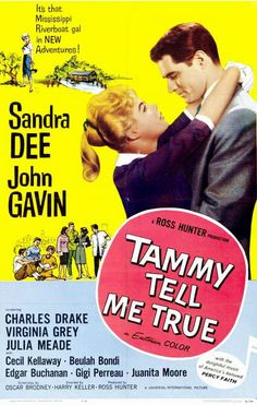"""Tammy Tell Me True (1961) starring Sandra Dee and John Gavin. * I knew this film growing up as """"Tammy and the Professor"""". Makes more sense anyway considering the title of the other films in the series.  /////////////// K*"""
