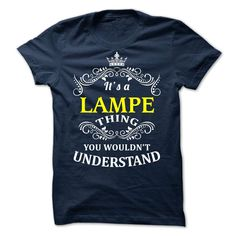 [Best tshirt name meaning] LAMPE it is  Discount Codes  LAMPE  Tshirt Guys Lady Hodie  SHARE and Get Discount Today Order now before we SELL OUT  Camping lampe it