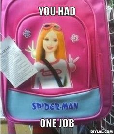 You had one job barbie. ..
