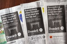 Für Domicil Einrichtungen haben wir eine Anzeigekampagne entwickelt, die Kunden aus der Bodenseeregion zu Domicil nach Neu-Ulm holt. Denn in Ravensburg gibt's seit kurzem kein Domicil-Haus mehr. Prämisse: Maximale Auffälligkeit im bunten Anzeigen-Dschungel bei überschaubarem Schaltungsbudget. Daher der Look in schwarz-weiß mit klarer Ansprache.