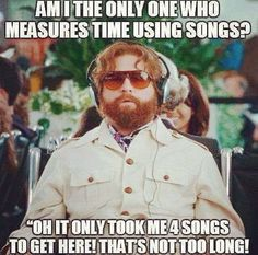 Time measured in songs. Totally normal