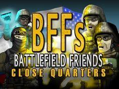 Battlefield Friends (Happy Hour) - Close Quarters