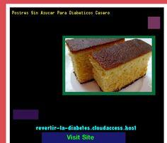 Postres Sin Azucar Para Diabeticos Casero 194320 - Aprenda como vencer la diabetes y recuperar su salud.