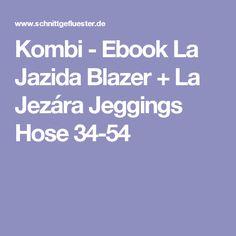 Kombi - Ebook La Jazida Blazer + La Jezára Jeggings Hose 34-54