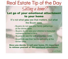 Real Estate Tip of the Day - Let go of your emotional attachment to your home. #sellyourhome #realestatetips Maulik Dave 410-949-7532