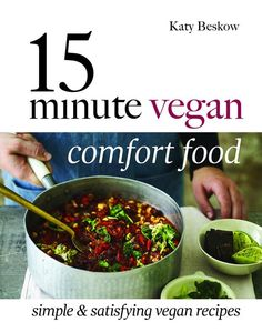 Delicious and Nutritious Recipes from the 15 Minute Vegan Comfort Food Cookbook Spicy Recipes, Healthy Dinner Recipes, Healthy Snacks, Vegan Recipes, Easy Recipes, Vegan Ideas, Diet Recipes, Best Vegan Cookbooks, New Cookbooks