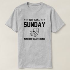 Official Sunday Football Armchair Quarterback T-Shirt - click/tap to personalize and buy