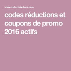 codes réductions et coupons de promo 2016 actifs