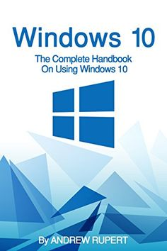 FREE TODAY  Windows 10: The Complete Handbook On Using Windows 10 by Andrew Rupert http://www.amazon.com/dp/B017CEUAOM/ref=cm_sw_r_pi_dp_UVsnwb1GP2SZR