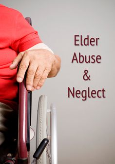 Information including definitions, signs, cases, and the Elder Abuse and Neglect Program.