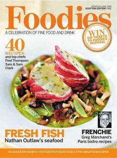 Foodies Magazine June 2014  A Celebration of Fine Food & Drink
