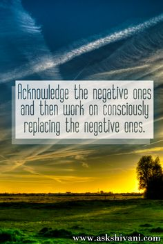 Acknowledge the negative ones and then work on consciously replacing the negative ones. #qotd #quotefortoday #getinspired