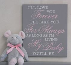 Hey, I found this really awesome Etsy listing at https://www.etsy.com/listing/230732125/ill-love-you-forever-ill-like-you-for