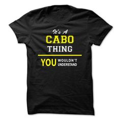 Its A CABO thing, you wouldnt understand !! - #creative tshirt #sweatshirt and leggings. FASTER => https://www.sunfrog.com/Names/Its-A-CABO-thing-you-wouldnt-understand-.html?68278