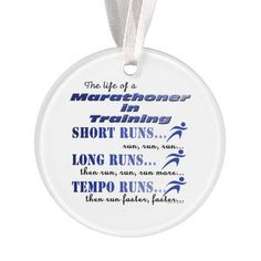 Funny Running Sport Run Marathon Life In Training Ornament This funny design features a runner. Marathoner in training - short runs, long runs, tempo runs then repeat ! This makes a great gift for the athlete in your life, running coach, personal trainer, recreational athlete, elite or professional athlete Great sports gift or for a running group or track club members. #running #funny #marathon