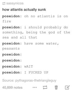 Young poseidon or his child (if he has one) did that and they had to hide the evidence XD<<<He does. Percy Jackson, Tyson, and a billion others Percy Jackson Memes, Percy Jackson Fandom, Stupid Funny Memes, Funny Quotes, Hilarious, Funny Stuff, Greek Mythology Humor, Roman Mythology, Tio Rick