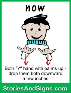 Learn to sign the word...Now.  Mr. C's books are fun stories for kids that will easily teach American Sign Language, ASL. Each of the children's stories is filled with positive life lessons. You will be surprised how many signs your kids will learn! Give your child a head-start to learning ASL as a second or third language. There are fun, free activities to be found at StoriesAndSigns.com