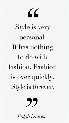 Style is forever quote | Fashion World