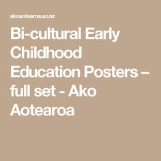 Bi-cultural Early Childhood Education Posters – full set - Ako Aotearoa