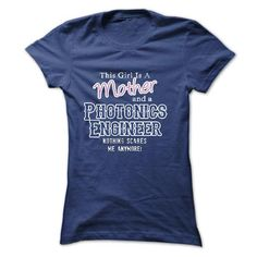 This girl is a mother and a Photonics Engineer  - #pink tee #sweatshirt menswear. WANT THIS => https://www.sunfrog.com/LifeStyle/This-girl-is-a-mother-and-a-Photonics-Engineer-.html?68278