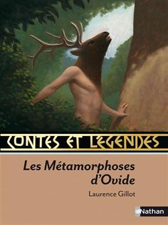 Les métamorphoses d'Ovide. Laurence Gillot
