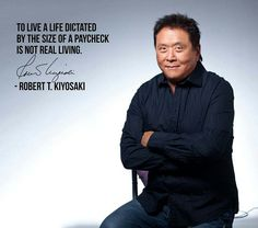 Robert Kiyosaki's quotes contain some not only excellent lessons on money, but life and entrepreneurship in general. Top 16 money quotes from Robert Kiyosaki. Quotes Dream, Life Quotes Love, Dad Quotes, Freedom Quotes, Leadership Quotes, Napoleon Hill, Tony Robbins, Robert Kiyosaki Quotes, Rich Dad Poor Dad