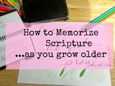 How to memorize scripture as you grow older