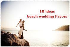 10 ideas for beach wedding Favors http://www.aiowedding.com/wedding-tip/10-ideas-for-wedding-beach-favors