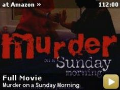 muder on a sunday morning Is america undercover: murder on a sunday morning family friendly find out only at movieguide the family and christian guide to movie reviews and entertainment news.