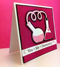 Cricut Chemistry Valentine's Card. I think stamping up should make a stamp like this! how cute!!