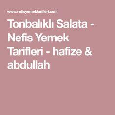Tonbalıklı Salata - Nefis Yemek Tarifleri - hafize & abdullah
