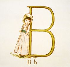 Kate Greenaway Letter B. First published in London by George Routledge & Sons in 1885