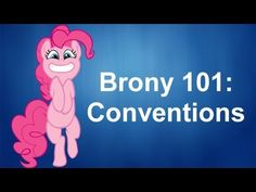 ▶ Brony 101: Conventions - YouTube