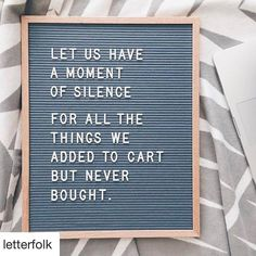 Say something in words. Take a look at these creative felt board quotes. Felt board ideas are both inspiring and funny on Frugal Coupon Living. Great Quotes, Quotes To Live By, Me Quotes, Funny Quotes, Inspirational Quotes, Funny Shopping Quotes, Online Shopping Quotes, Motivational Messages, Change Quotes