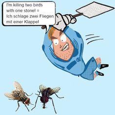 To kill two birds with one stone - in German - zwei fliegen mit einer Klappe schlagen, literally: to hit two flies with one swatter