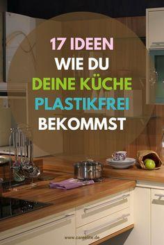 Ob bei den Lebensmitteln selbst, als auch bei den Küchenhelfern, wie Kochlöffel, Schneidebretter oder Dinge zur Aufbewahrung - die Küche ohne Plastik auszustatten, ist einfacher als du glaubst. #tipps #zerowaste #küche #lifestyle