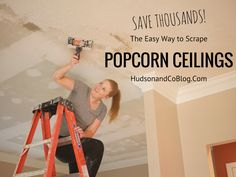 Hudson and Company: how to save thousands of dollars by scraping your own popcorn ceilings Covering Popcorn Ceiling, Removing Popcorn Ceiling, Home Renovation, Home Remodeling, Hearth And Home, Diy House Projects, Home Repairs, Do It Yourself Home, Inspired Homes