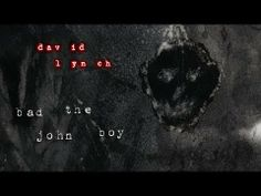 """▶ David Lynch - 'Bad The John Boy' - YouTube. From the 2013 release """"The Big Dream."""""""