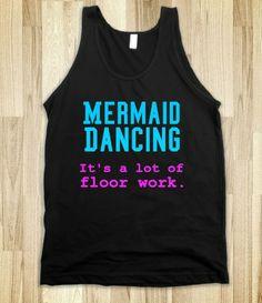 mermaid dancing-it's a lot of floor work